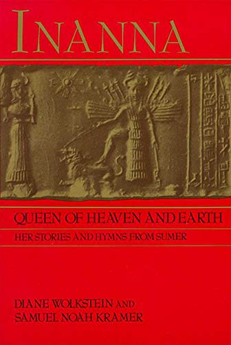 9780060908546: Inanna, Queen of Heaven and Earth: Her Stories and Hymns from Sumer