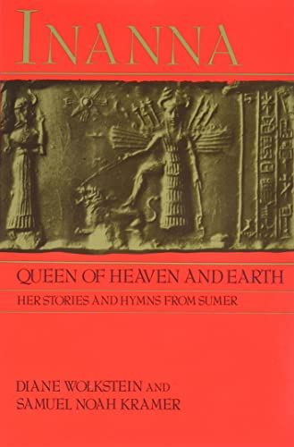 Inanna, Queen of Heaven and Earth: Her Stories and Hymns from Sumer (0060908548) by Diane Wolkstein; Samuel Noah Kramer