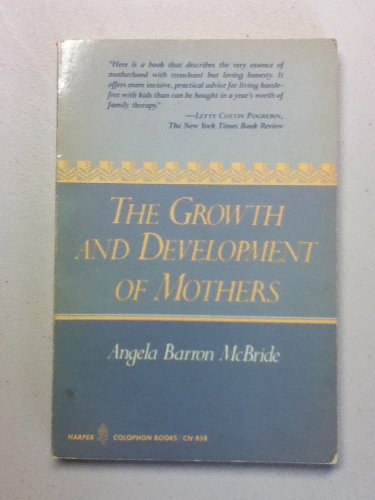 9780060908584: The Growth and Development of Mothers