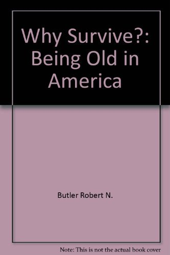9780060908720: Why Survive?: Being Old in America
