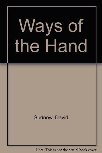 9780060908812: Ways of the Hand: The Organization of Improvised Conduct