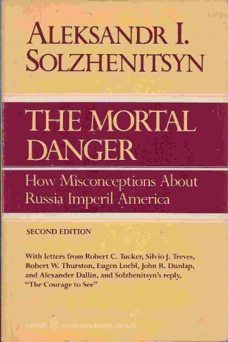 9780060908829: The Mortal Danger: How Misconceptions About Russia Imperil America