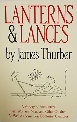 Lanterns and Lances: Thurber, James