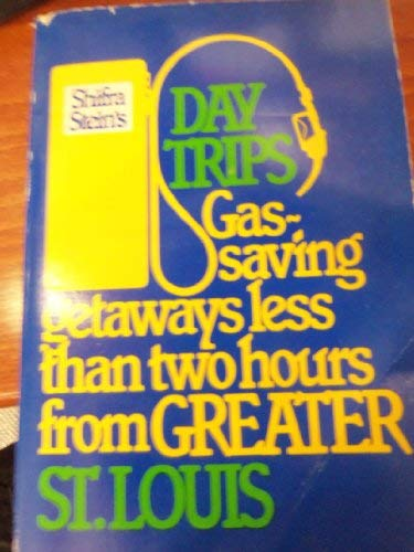 9780060909024: Shifra Stein's Day Trips: Gas Saving Getaways Less Than Two Hours from Greater St. Louis