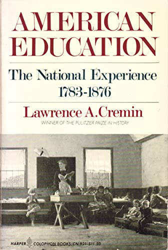9780060909215: American education: The national experience, 1783-1876 (Harper Colophon Books)