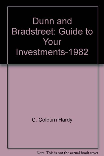 9780060909284: Dunn and Bradstreet: Guide to Your Investments-1982