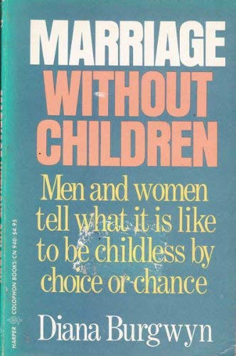 9780060909406: Marriage Without Children