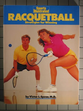Sports Illustrated Racquetball (Sports Illustrated Ser.): Spear, Victor I.