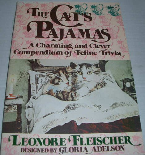 The Cat's Pajamas: A Charming and Clever Compendium of Feline Trivia