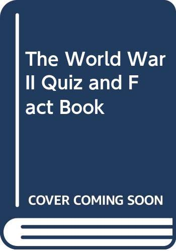 9780060909789: The World War II Quiz and Fact Book