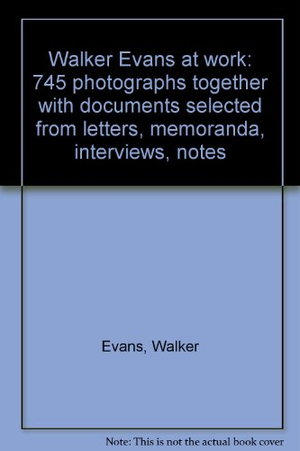 9780060909826: Walker Evans at work: 745 photographs together with documents selected from letters, memoranda, interviews, notes