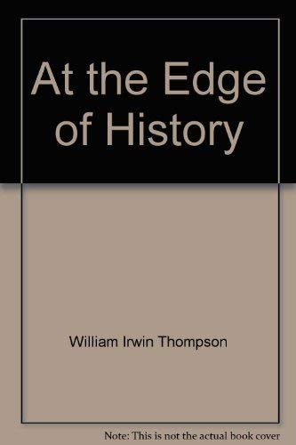 At the Edge of History: Thompson, William Irwin
