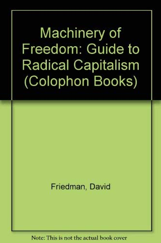 9780060910105: The Machinery of Freedom: Guide to a Radical Capitalism