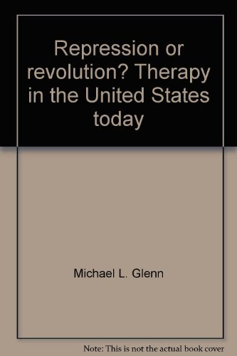Repression or Revolution: Therapy in the United States Today
