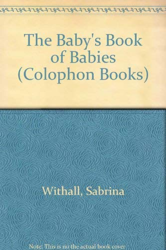 9780060910150: The baby's book of babies (Harper colophon books)