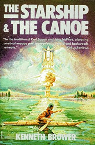 The Starship & the Canoe: Brower, Kenneth