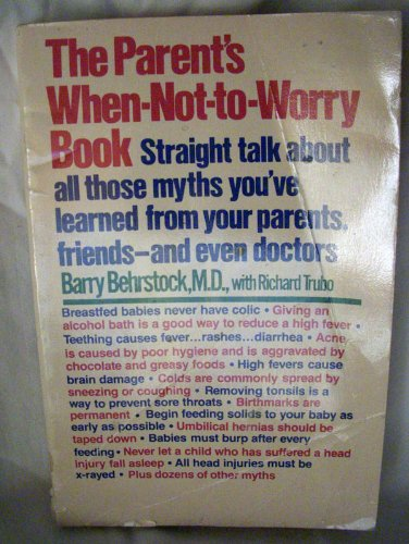 9780060910433: The Parent's When-Not-To-Worry Book