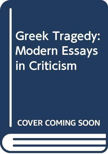 9780060910808: Greek Tragedy: Modern Essays in Criticism