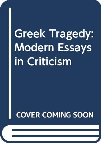 9780060910808: Greek Tragedy: Modern Essays in Criticism