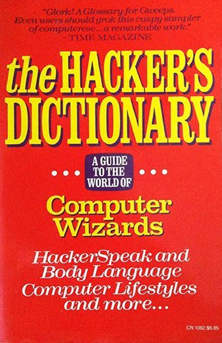 9780060910822: The Hacker's Dictionary: A Guide to the World of Computer Wizards