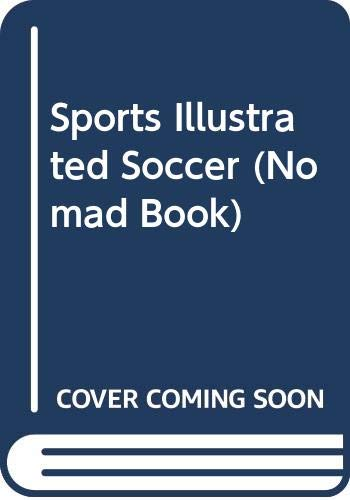 9780060910839: Sports Illustrated Soccer (Nomad Book)