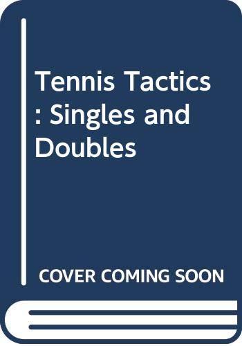 9780060910907: Tennis Tactics: Singles and Doubles