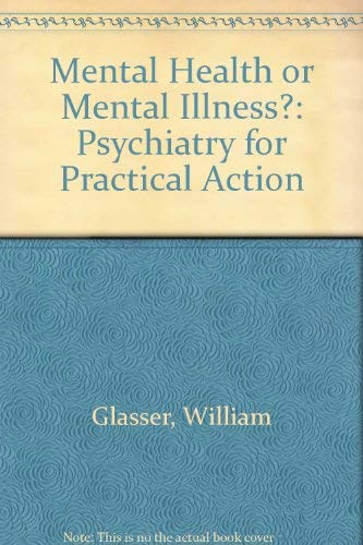 9780060910921: Mental Health or Mental Illness?: Psychiatry for Practical Action