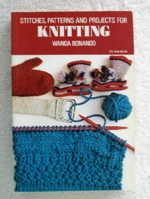 9780060910945: Stitches, Patterns, and Projects for Knitting (Harper colophon books)