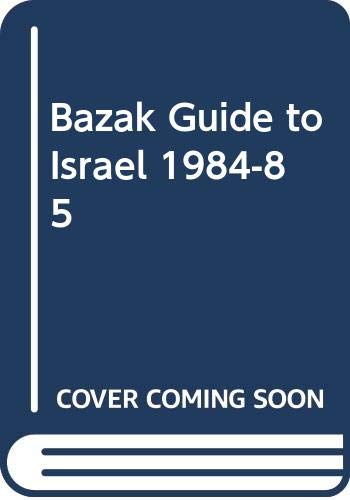 9780060911072: Bazak Guide to Israel, 1984-1985: With City and Touring Maps