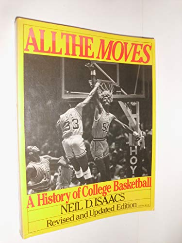 9780060911164: All the moves: A history of college basketball (Harper colophon books)