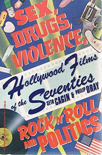 9780060911171: Hollywood Films of the Seventies: Sex, Drugs, Violence, Rock 'N' Roll & Politics (Harper colophon books)