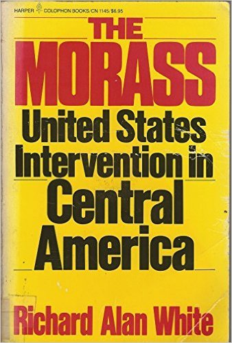 9780060911454: The Morass: United States Intervention in Central America