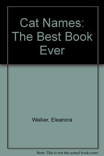 Cat Names: The Best Book Ever (Harper colophon books): Walker, Eleanora