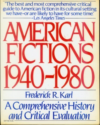 9780060911508: American Fictions, 1940-1980: A Comprehensive History and Critical Evaluation