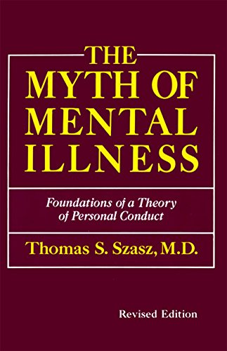 9780060911515: The Myth of Mental Illness: Foundations of a Theory of Personal Contact (Perennial library)
