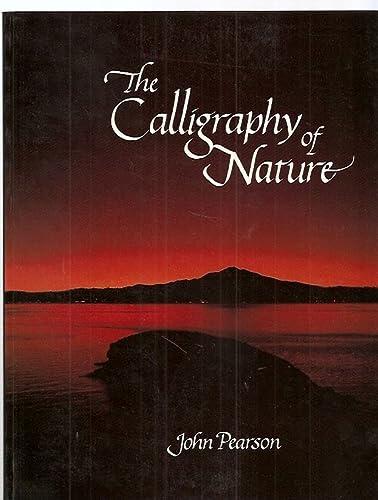 The calligraphy of nature (Harper colophon books): Pearson, John