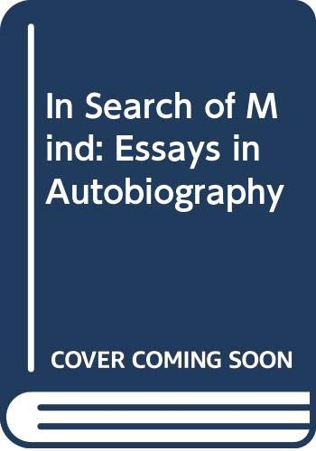 9780060911683: In Search of Mind: Essays in Autobiography (Alfred P. Sloan Foundation Series)