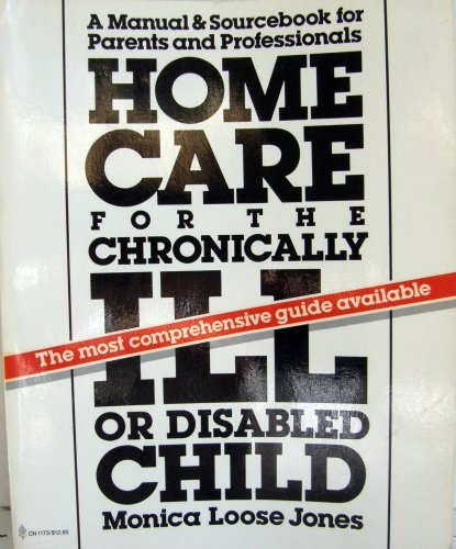 Home Care for the Chronically Ill or: Monica Loose Jones
