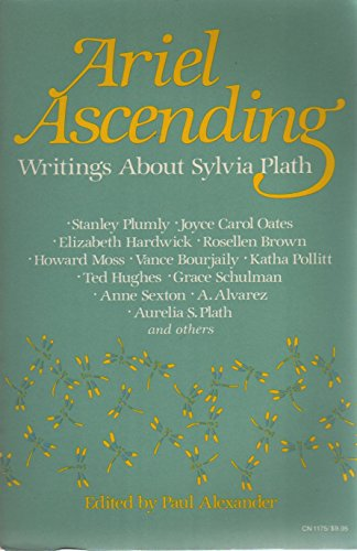 9780060911751: Ariel Ascending: Writings About Sylvia Plath
