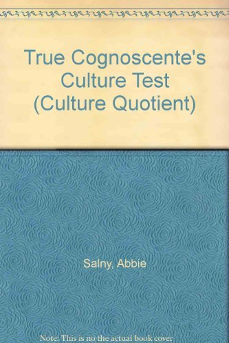 The True Cognoscente's Culture Test: Your Know Your I.Q.--Now Learn Your C.Q. (Culture Quotient) (0060911840) by Salny, Abbie F.; Grosswirth, Marvin