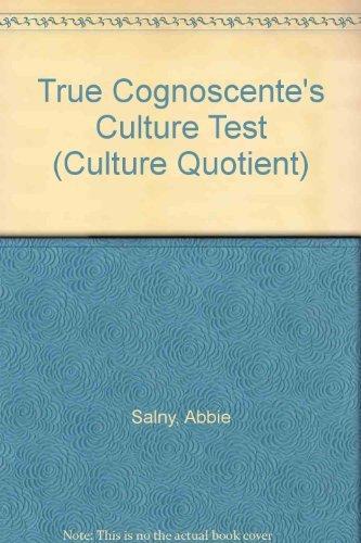 9780060911843: The True Cognoscente's Culture Test: Your Know Your I.Q.--Now Learn Your C.Q. (Culture Quotient)