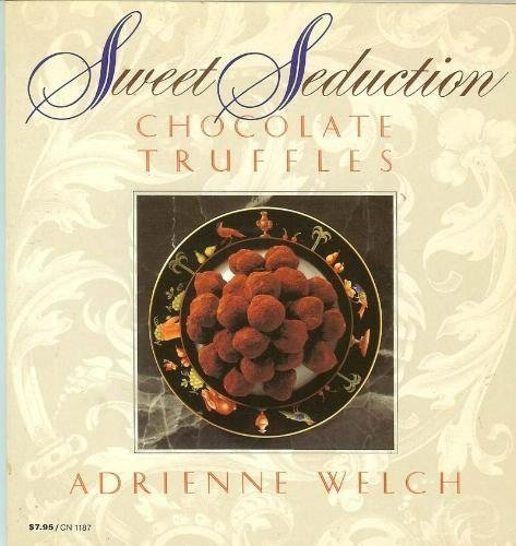9780060911874: Sweet Seduction: Chocolate Truffles (Harper colophon books)