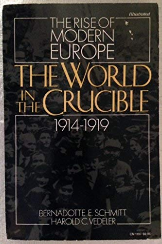 9780060911973: The World in the Crucible, 1914-1919 (Rise of Modern Europe)