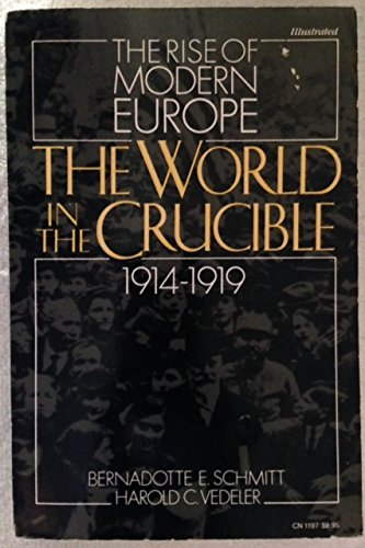 9780060911973: The World in the Crucible, 1914-1919 (The Rise of Modern Europe)