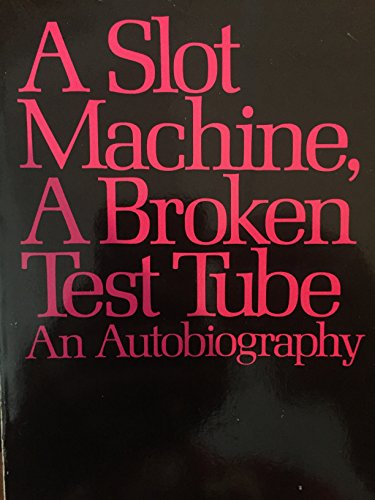 9780060912130: A Slot Machine, a Broken Test Tube