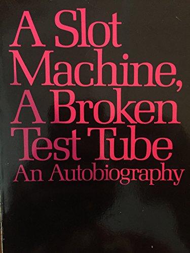 9780060912130: A Slot Machine, a Broken Test Tube