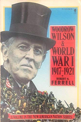 9780060912161: Woodrow Wilson and World War I, 1917-1921 (New American Nation Series)