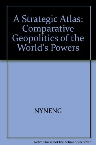 Strategic Atlas: A Comparative Geopolitics of the World's Powers: Chaliand, Gerard