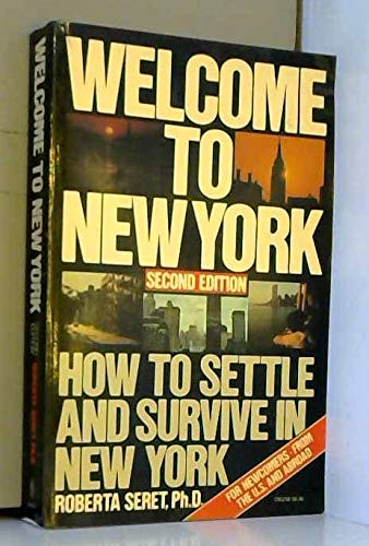 9780060912383: Welcome to New York: How to settle and survive in New York (Harper colophon books)