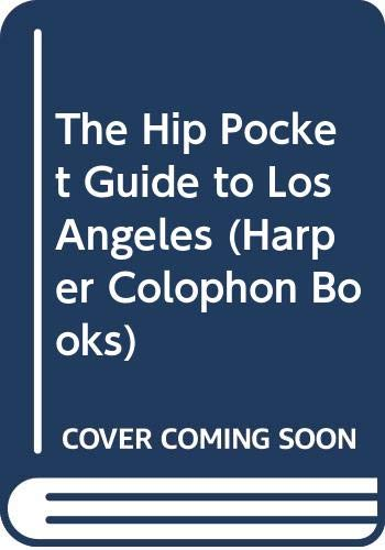 9780060912475: The Hip Pocket Guide to Los Angeles (Harper Colophon Books)